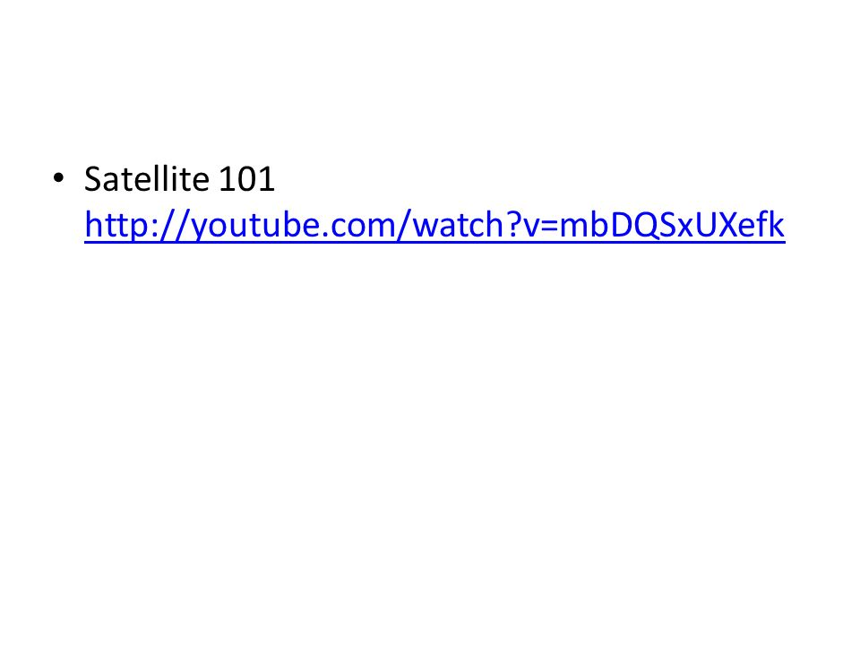Satellite 101 http://youtube.com/watch v=mbDQSxUXefk