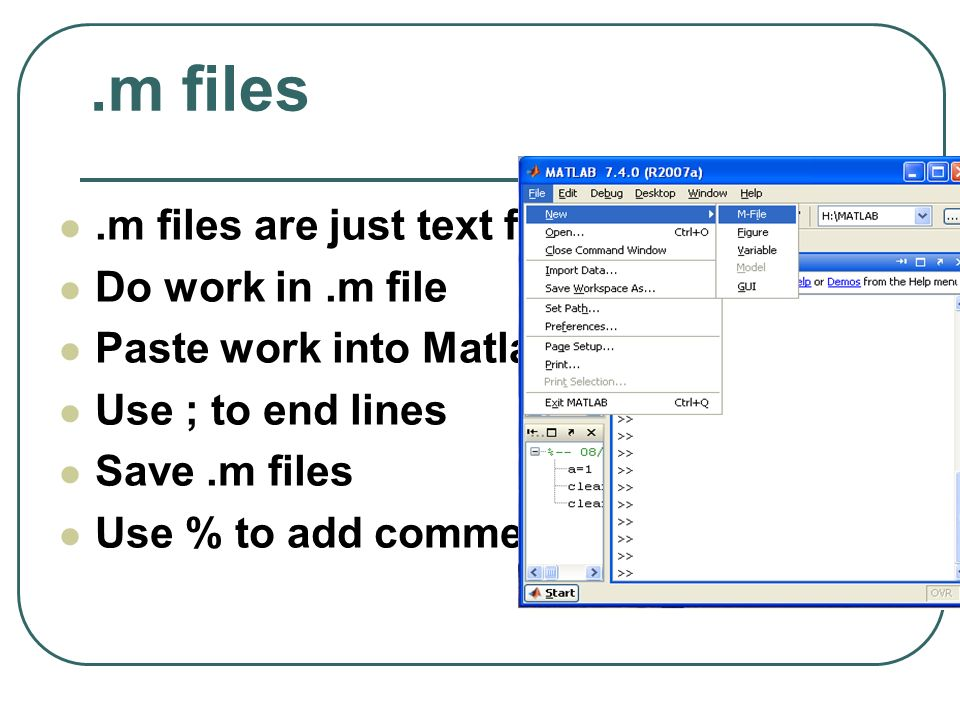 .m files .m files are just text files Do work in .m file