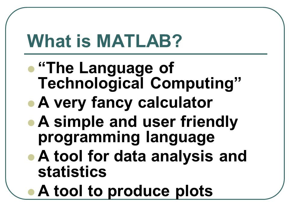 What is MATLAB The Language of Technological Computing