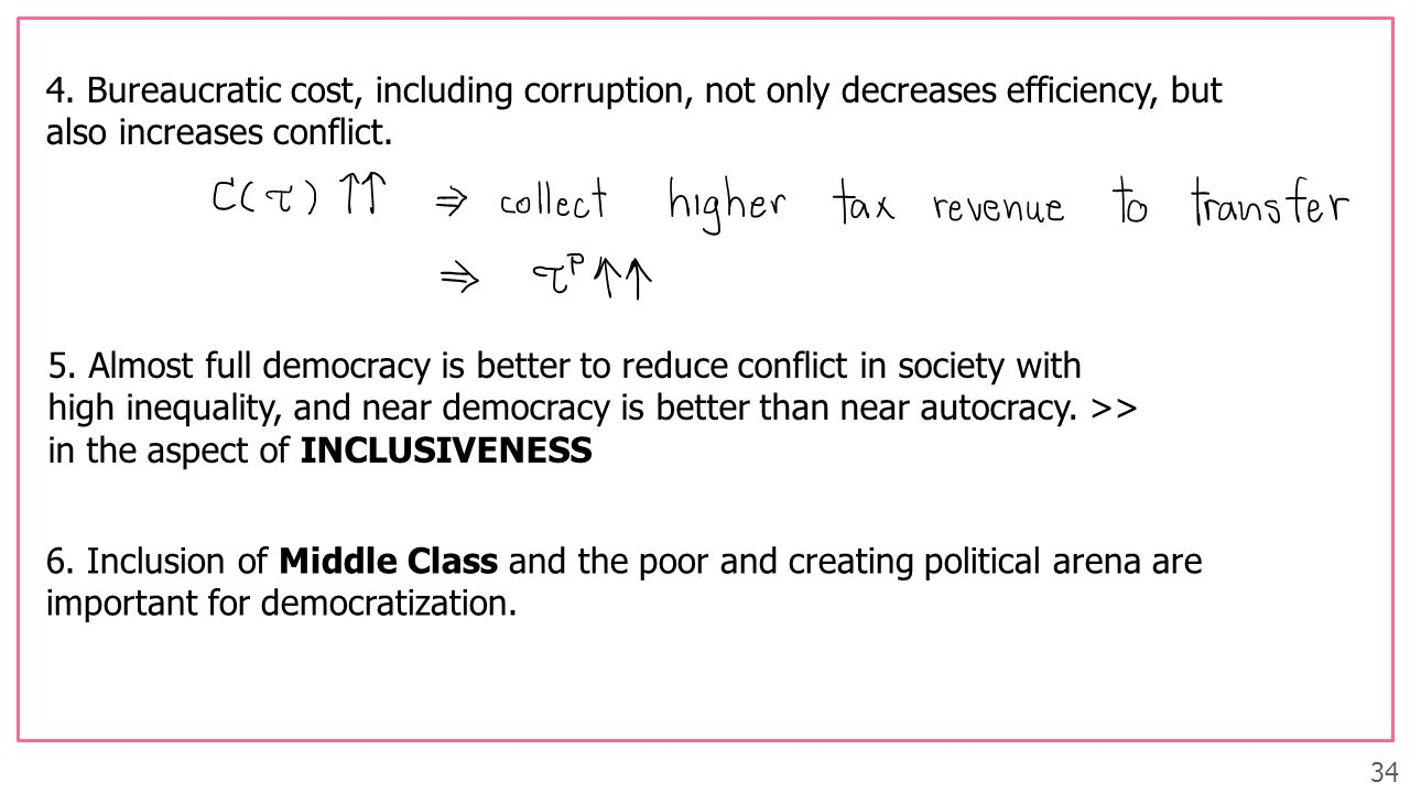 4. Bureaucratic cost, including corruption, not only decreases efficiency, but also increases conflict.