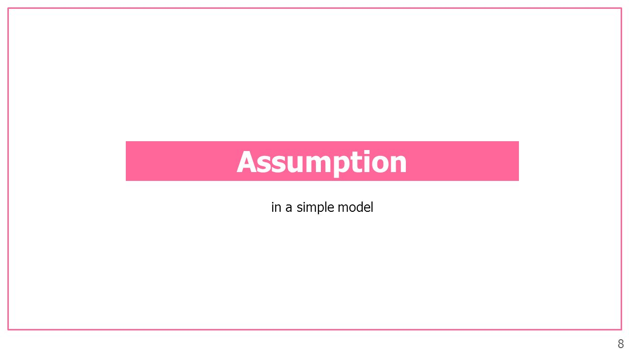 Assumption in a simple model