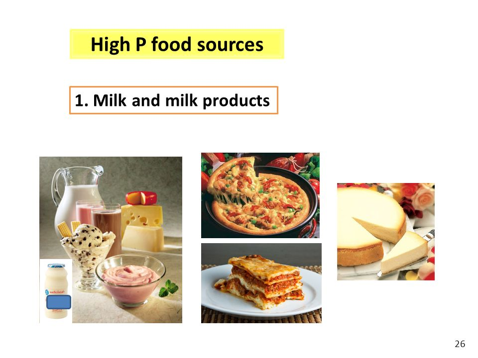 High P food sources 1. Milk and milk products