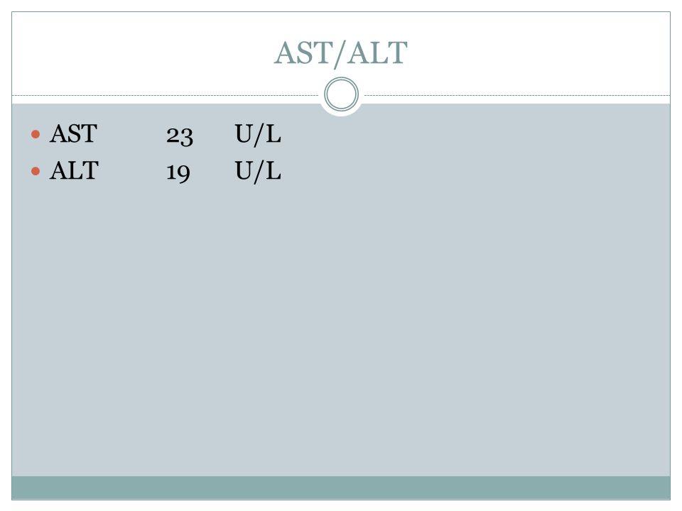 AST/ALT AST 23 U/L ALT 19 U/L