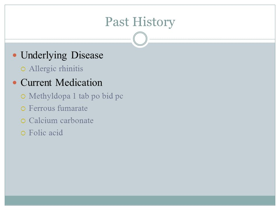 Past History Underlying Disease Current Medication Allergic rhinitis