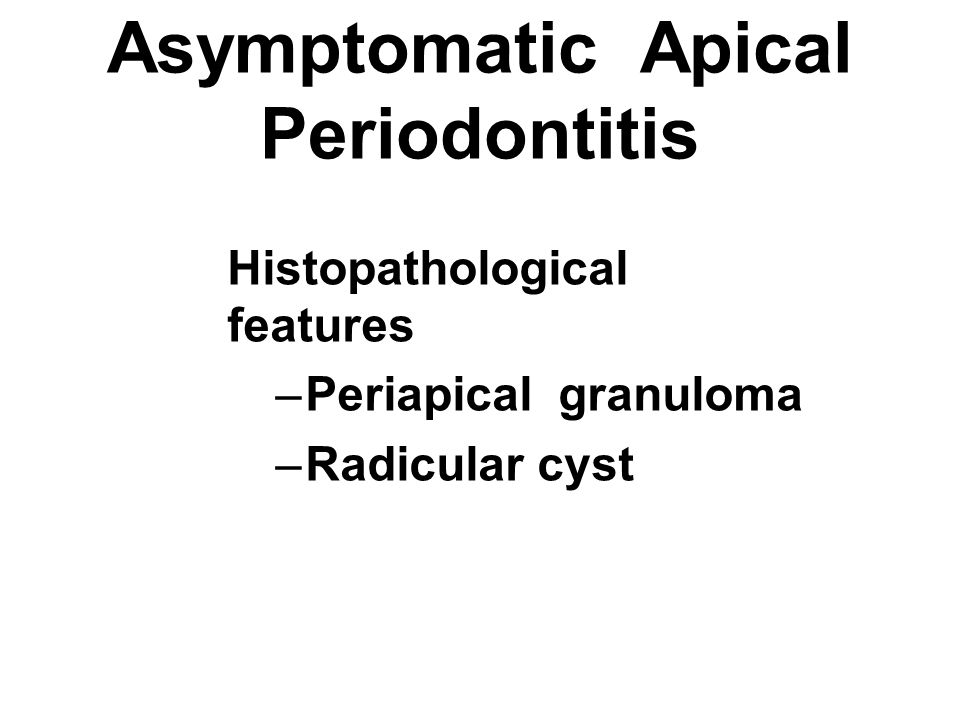 Asymptomatic Apical Periodontitis
