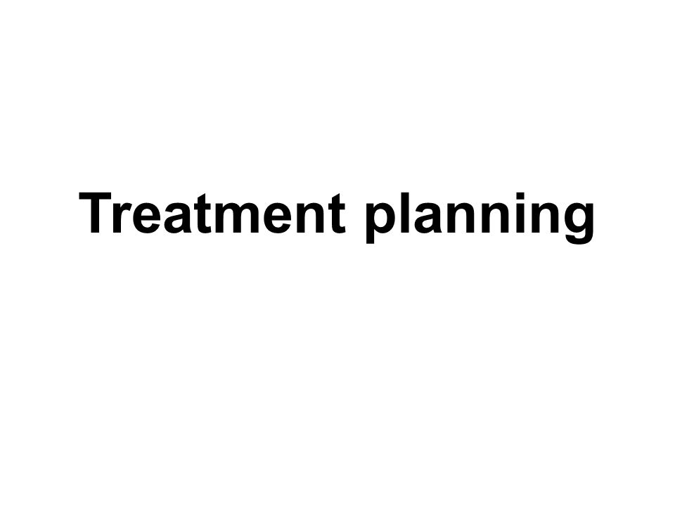 Treatment planning บอก CC