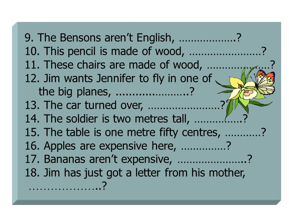 9. The Bensons aren't English, ……………….