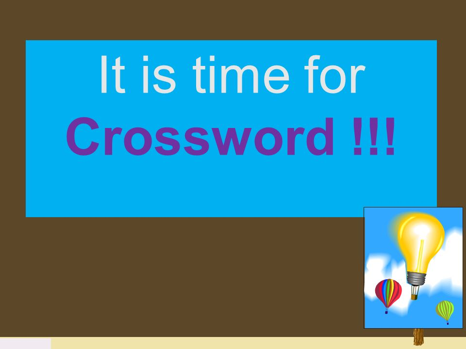 It is time for Crossword !!!