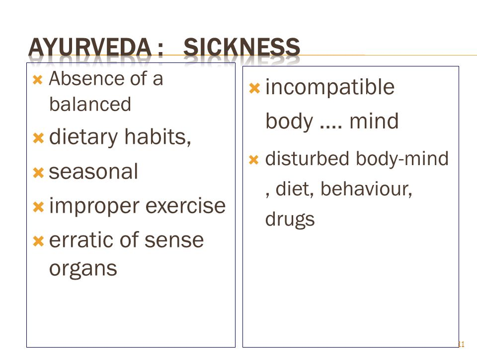 Ayurveda : Sickness incompatible body .... mind dietary habits,
