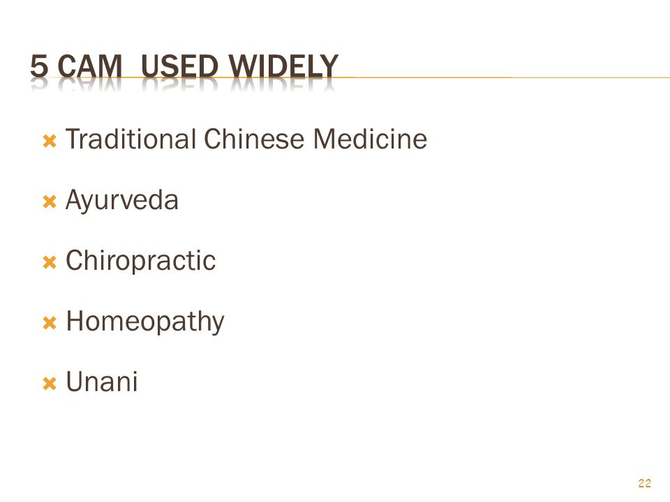 5 CAM used widely Traditional Chinese Medicine Ayurveda Chiropractic