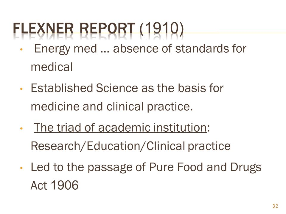 Flexner report (1910) Energy med … absence of standards for medical