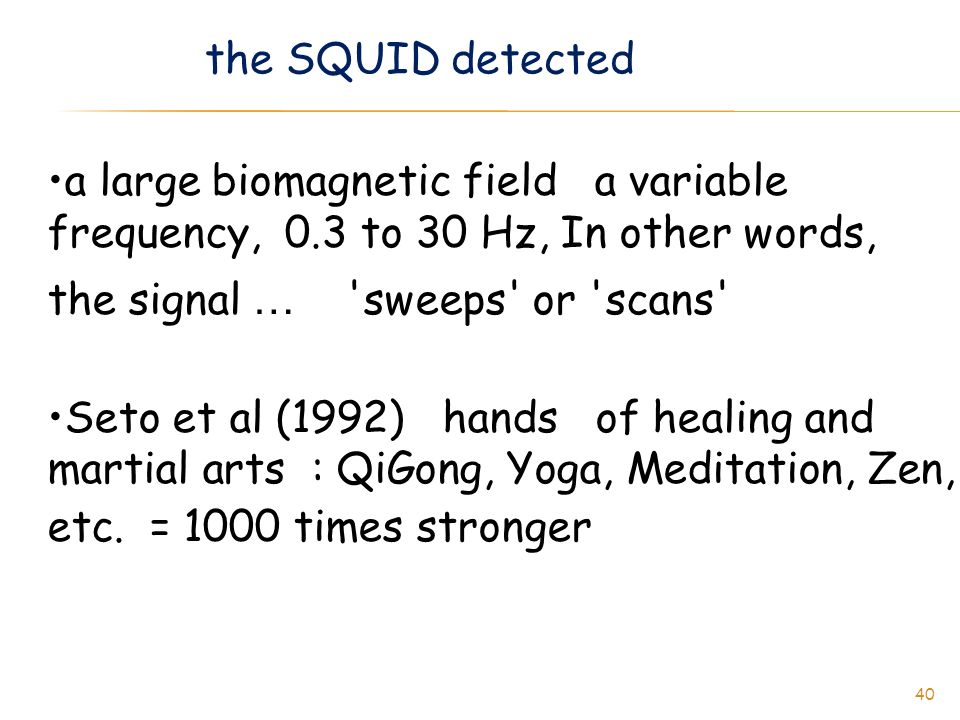 the SQUID detected a large biomagnetic field a variable frequency, 0.3 to 30 Hz, In other words, the signal … sweeps or scans