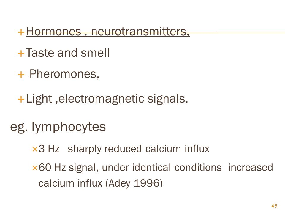 eg. Iymphocytes Hormones , neurotransmitters, Taste and smell