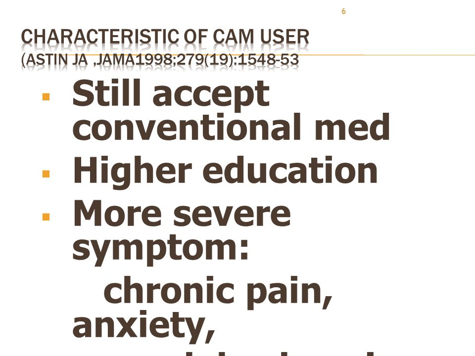 Characteristic of CAM user (Astin JA ,JAMA1998;279(19):1548-53