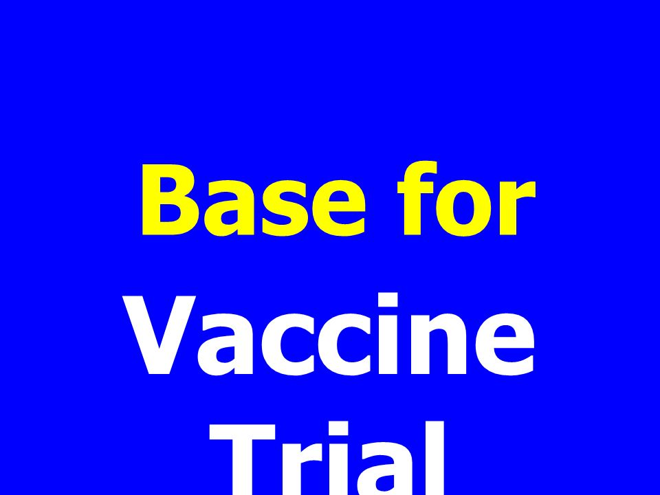 Base for Vaccine Trial