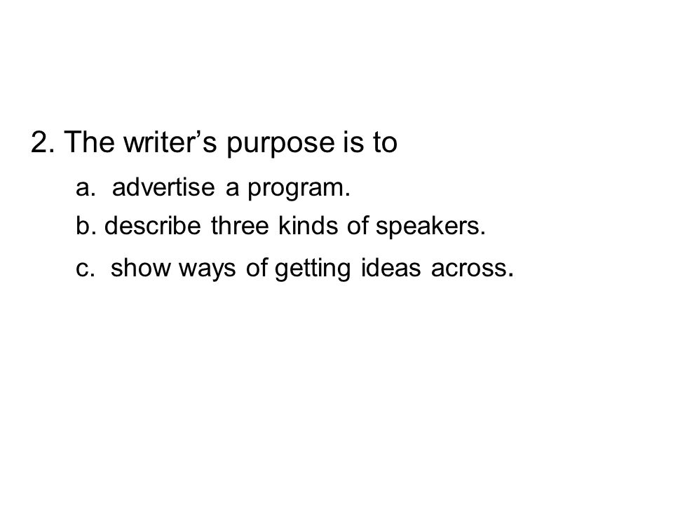 2. The writer's purpose is to a. advertise a program.