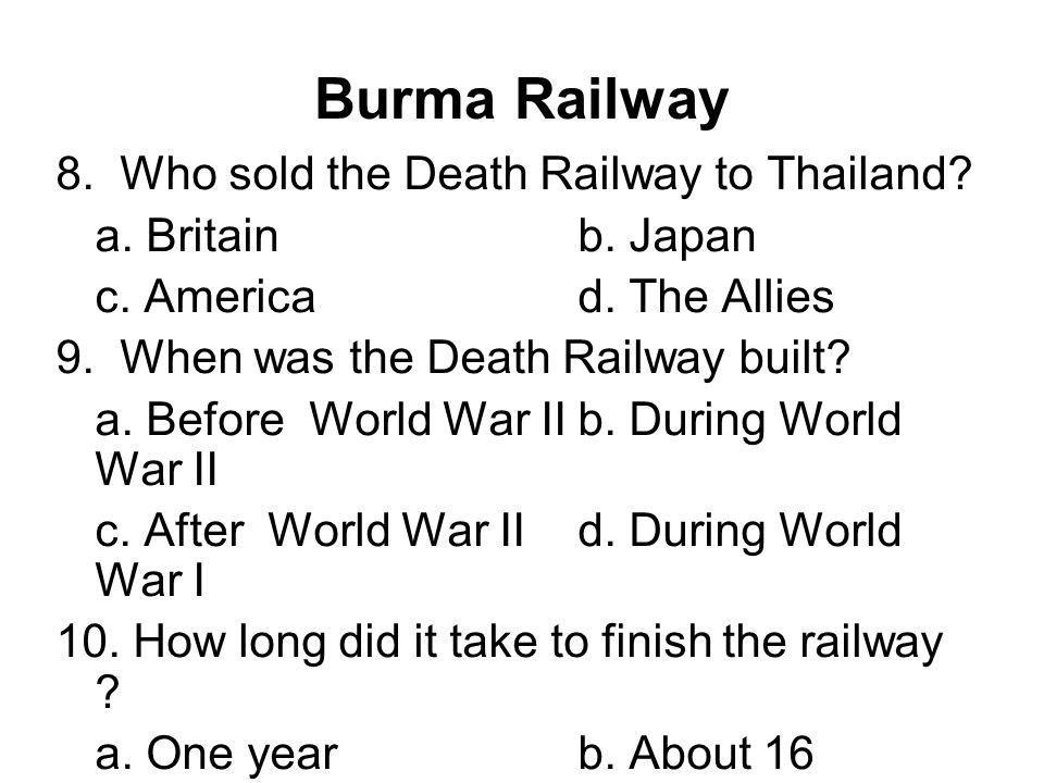 Burma Railway 8. Who sold the Death Railway to Thailand