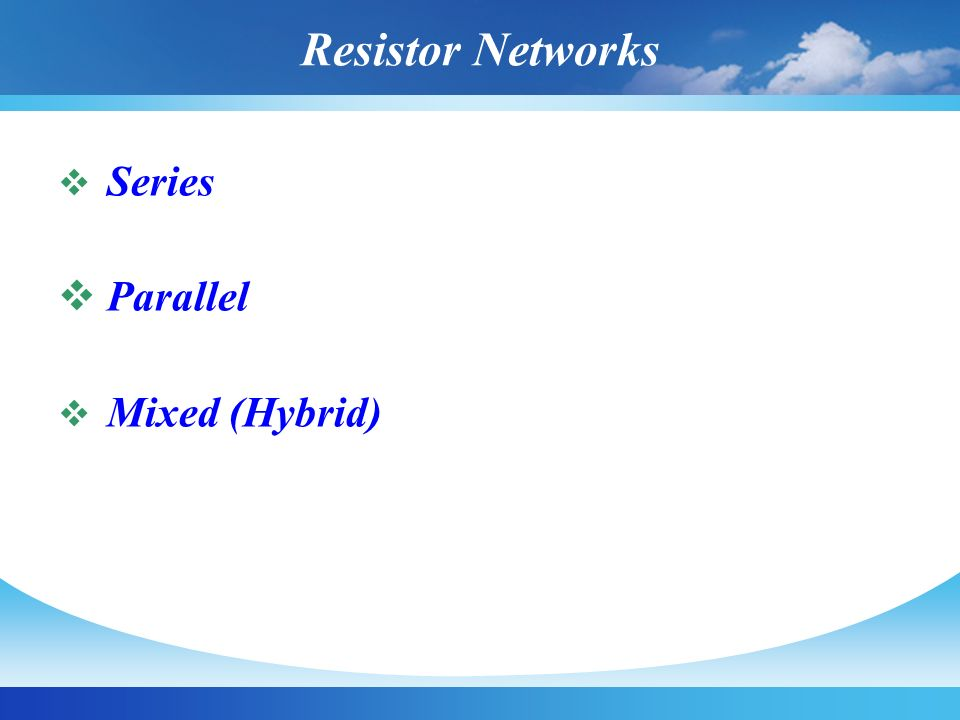 Resistor Networks Series Parallel Mixed (Hybrid)