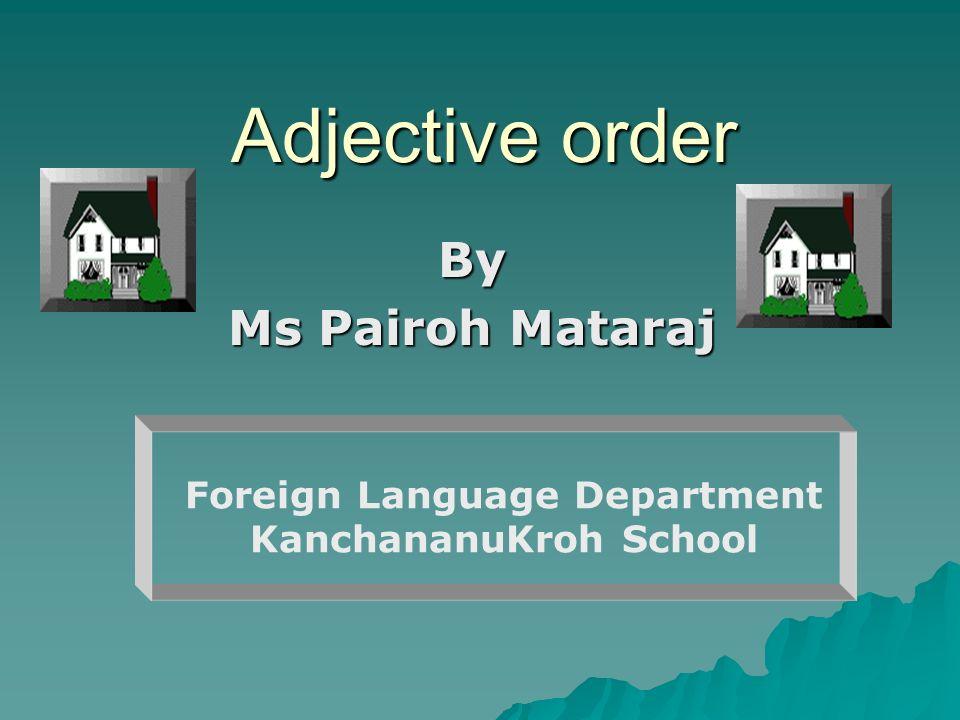 Foreign Language Department KanchananuKroh School