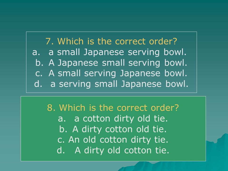 7. Which is the correct order a small Japanese serving bowl.
