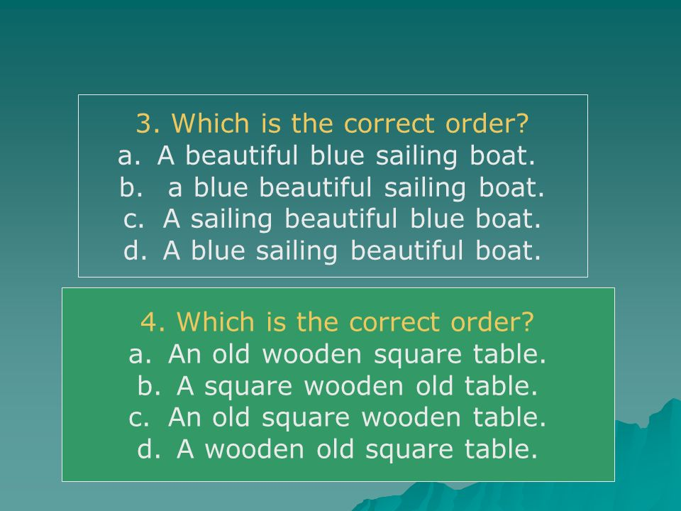 3. Which is the correct order A beautiful blue sailing boat.