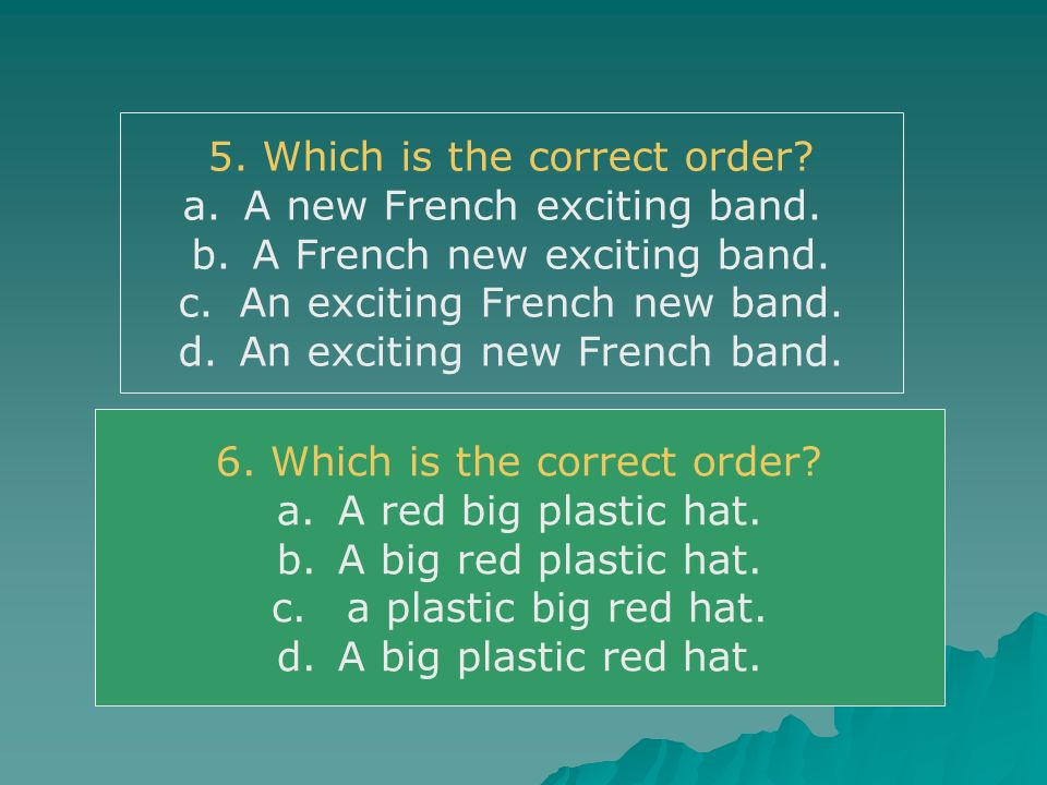 5. Which is the correct order A new French exciting band.