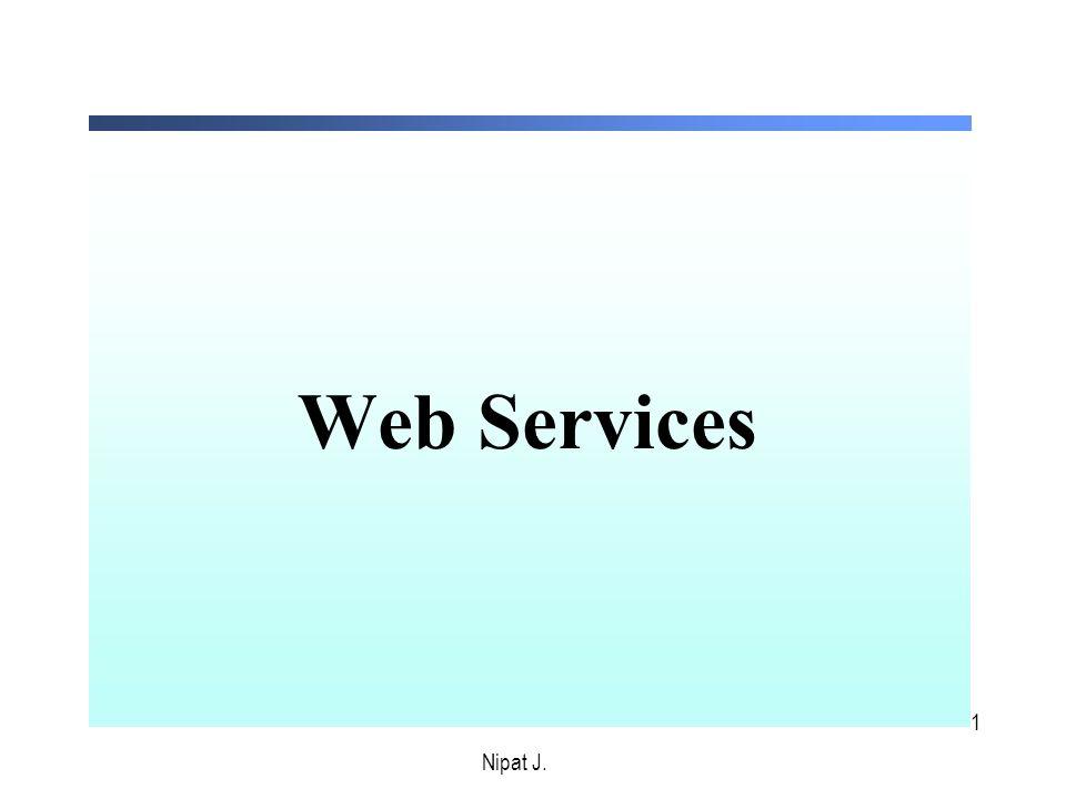 Web Services Nipat J. Nipat J.
