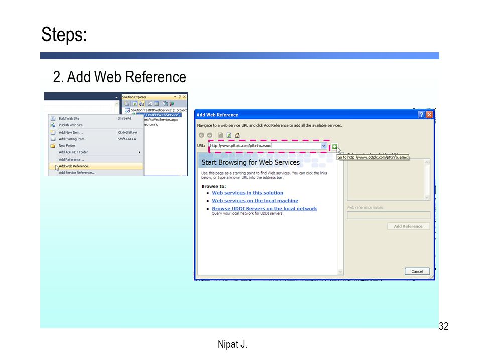 Steps: 2. Add Web Reference Nipat J. Nipat J.