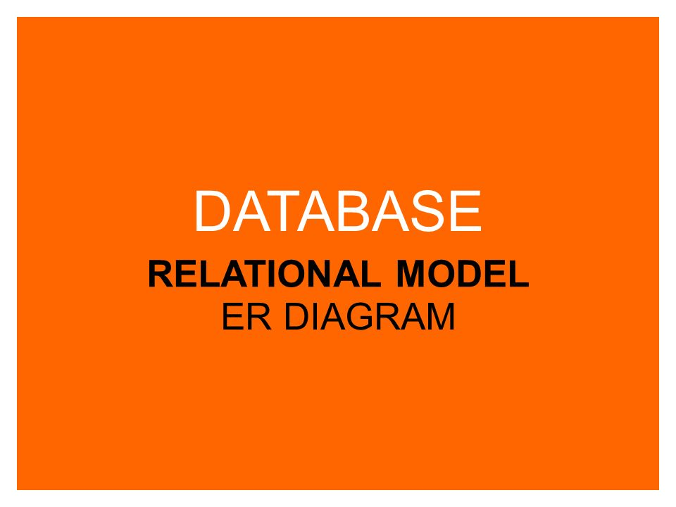 DATABASE RELATIONAL MODEL ER DIAGRAM