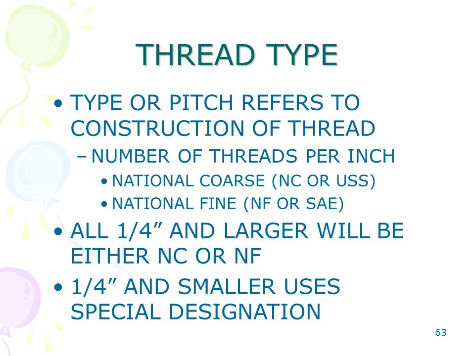 THREAD TYPE TYPE OR PITCH REFERS TO CONSTRUCTION OF THREAD
