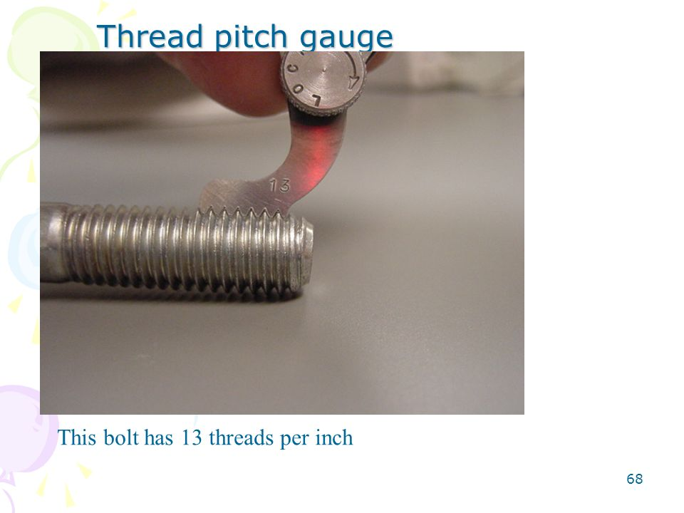 Thread pitch gauge This bolt has 13 threads per inch
