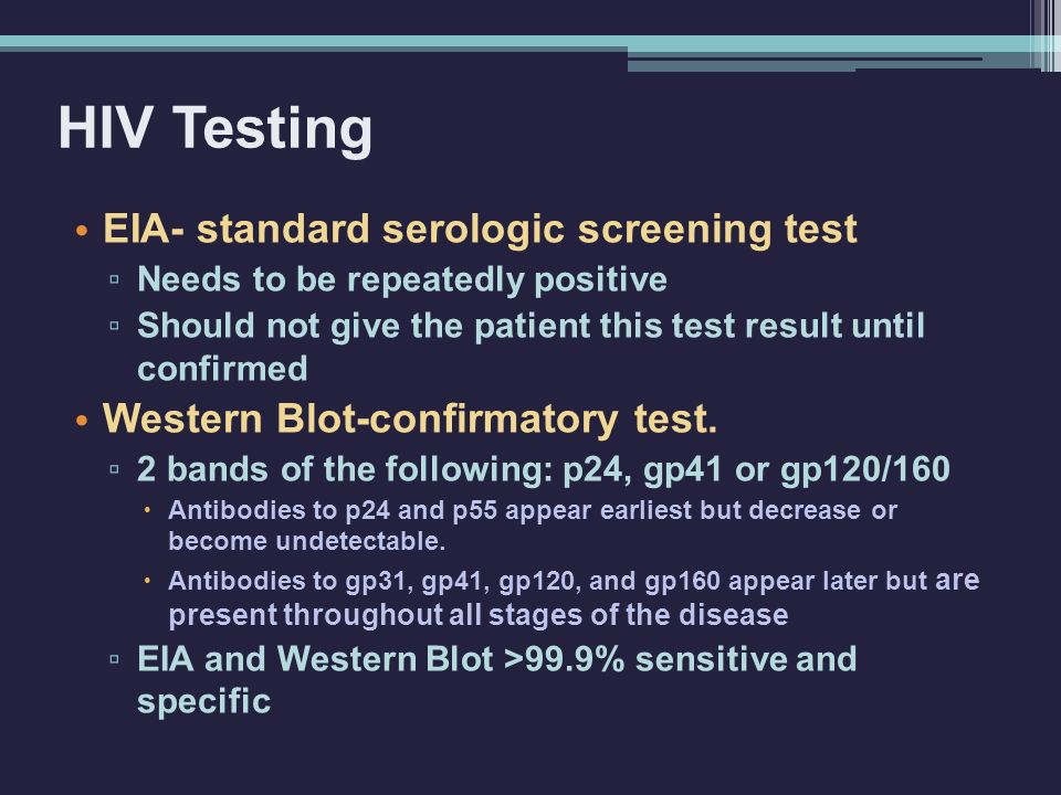HIV Testing EIA- standard serologic screening test
