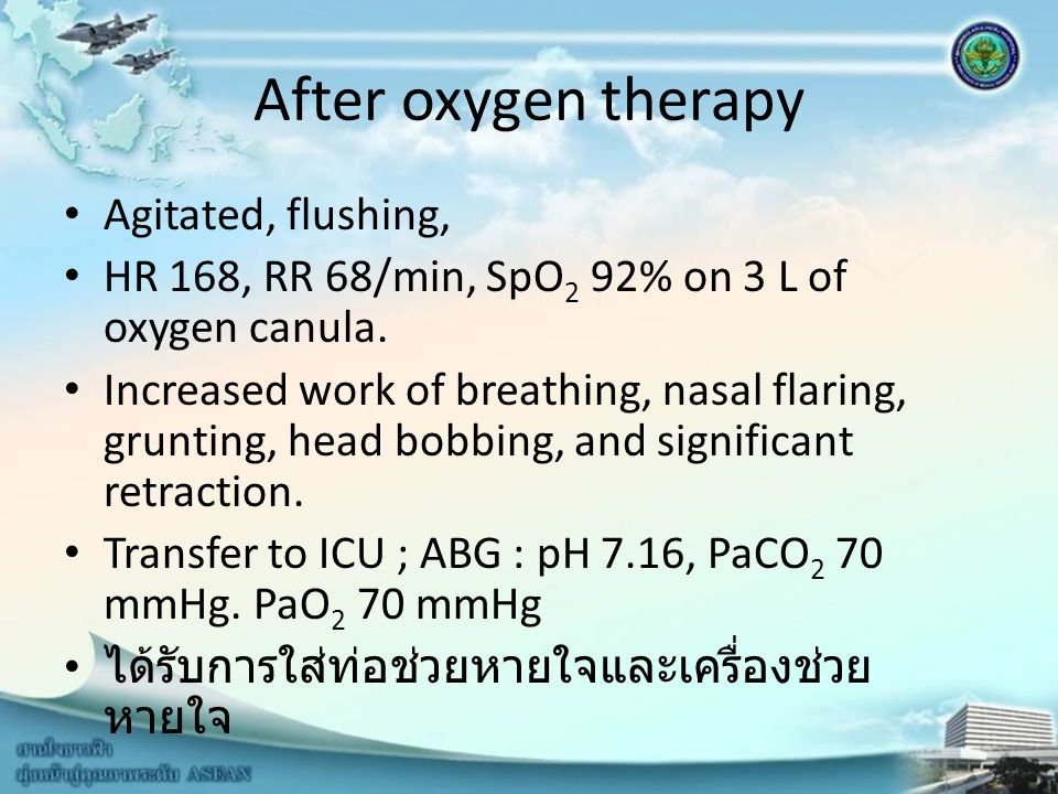 After oxygen therapy Agitated, flushing,