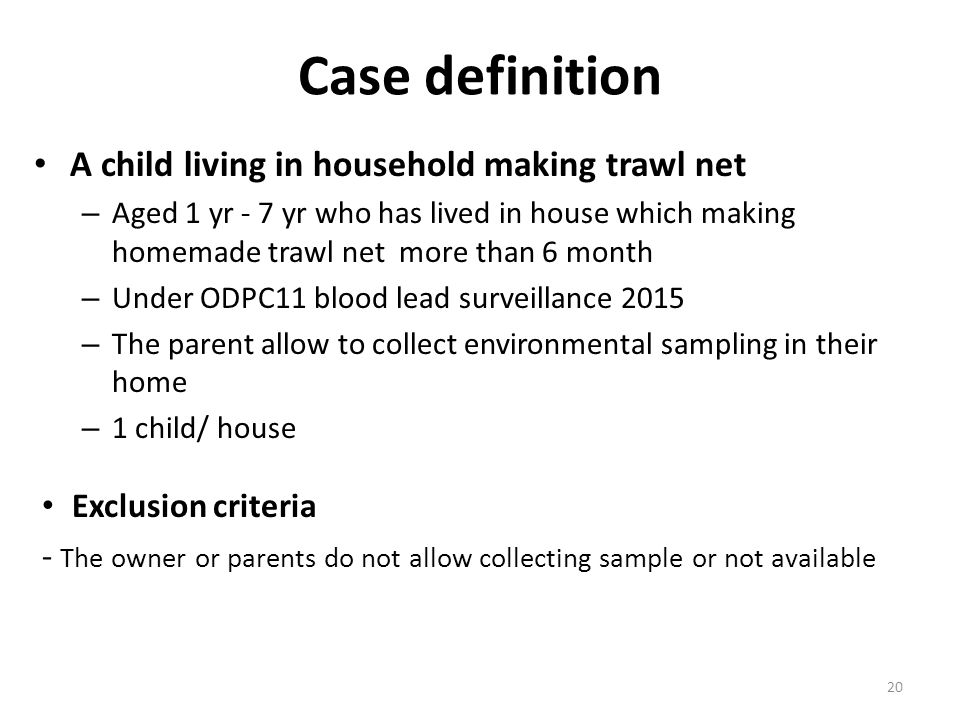 Case definition A child living in household making trawl net