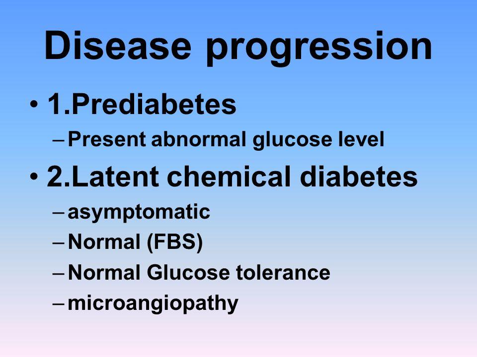 Disease progression 1.Prediabetes 2.Latent chemical diabetes