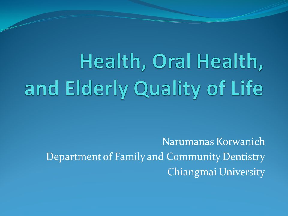Health, Oral Health, and Elderly Quality of Life