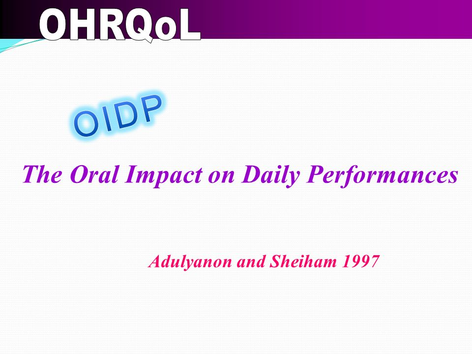 OIDP The Oral Impact on Daily Performances OHRQoL
