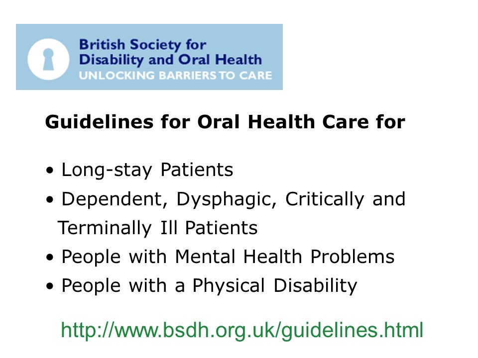Guidelines for Oral Health Care for