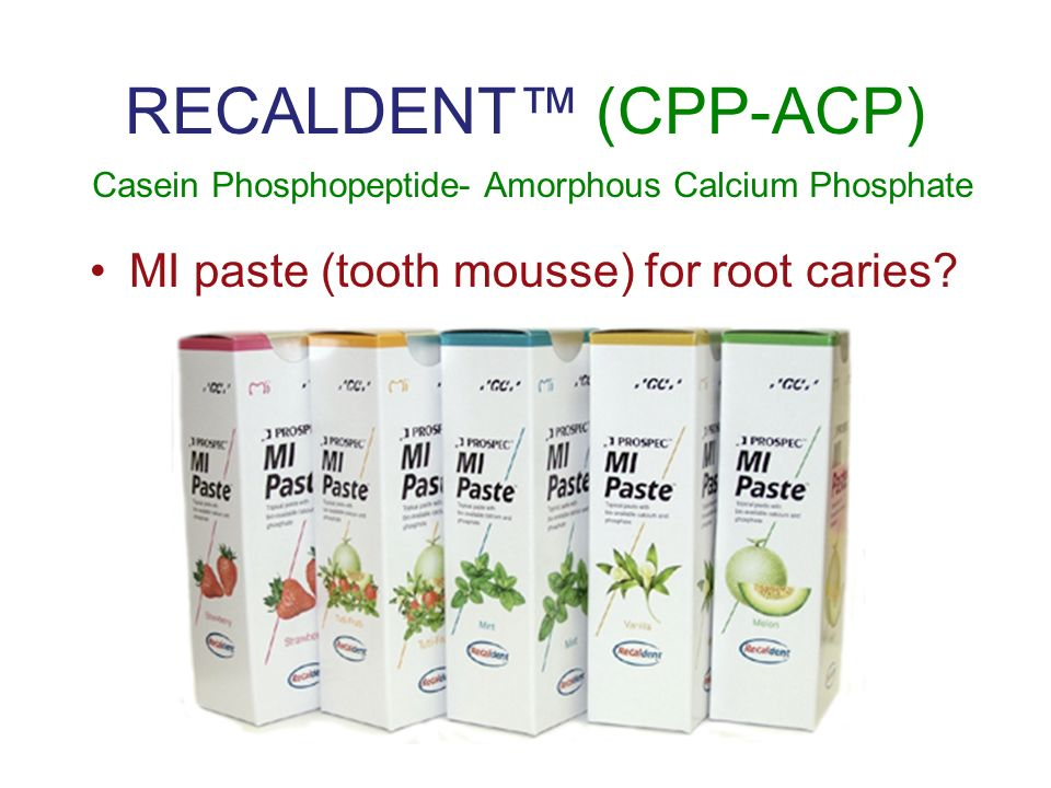 RECALDENT™ (CPP-ACP) MI paste (tooth mousse) for root caries