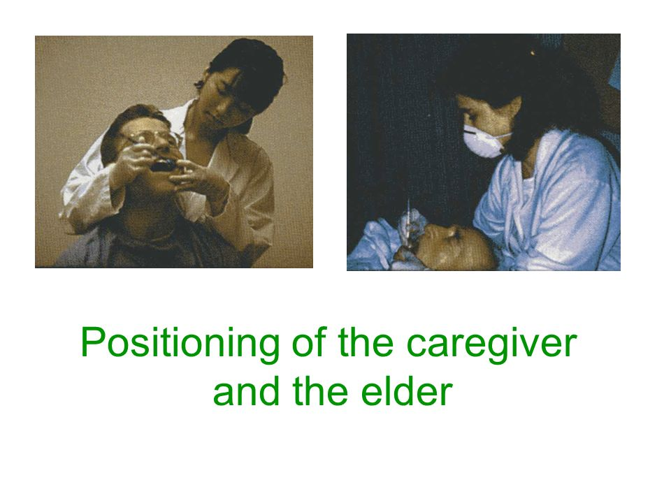 Positioning of the caregiver