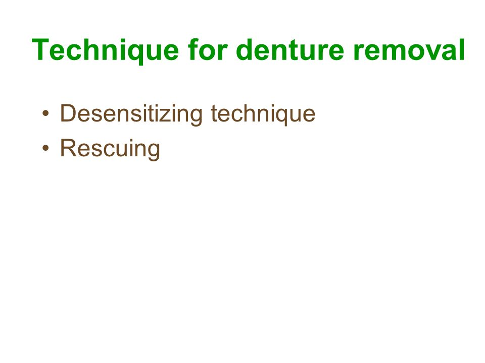 Technique for denture removal