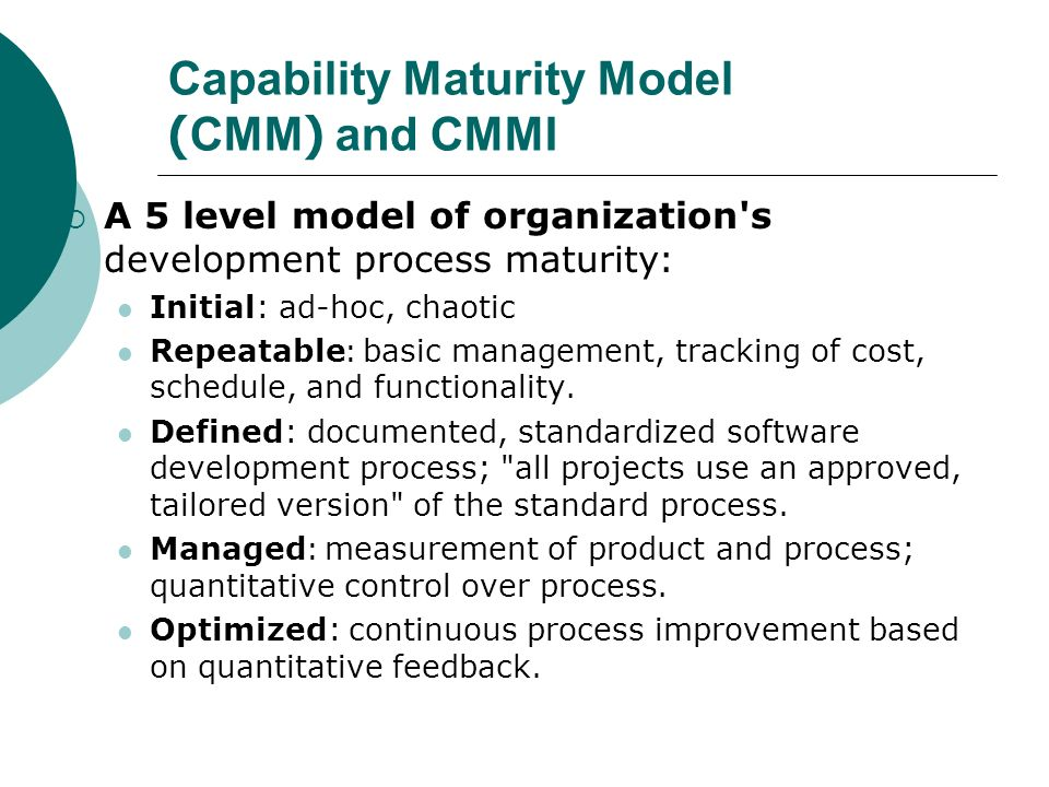 Capability Maturity Model (CMM) and CMMI