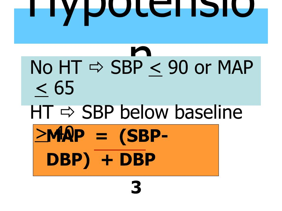 Hypotension No HT  SBP < 90 or MAP < 65
