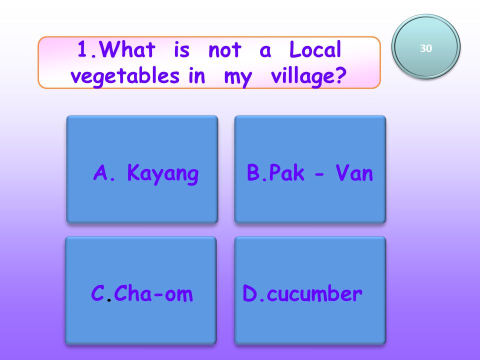 1.What is not a Local vegetables in my village