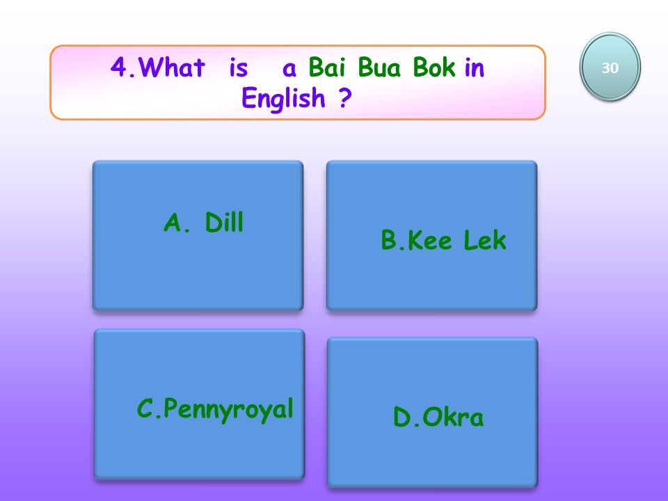 4.What is a Bai Bua Bok in English