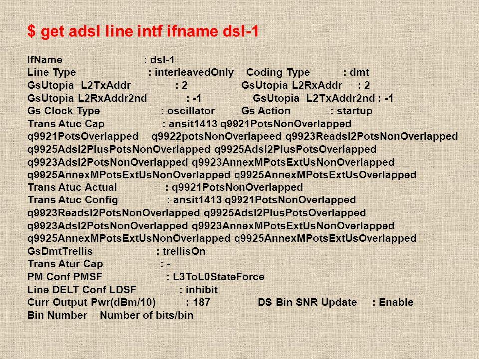 $ get adsl line intf ifname dsl-1