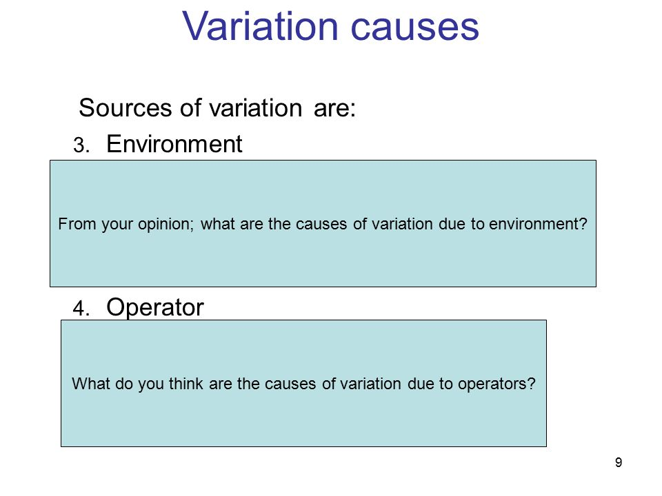 What do you think are the causes of variation due to operators
