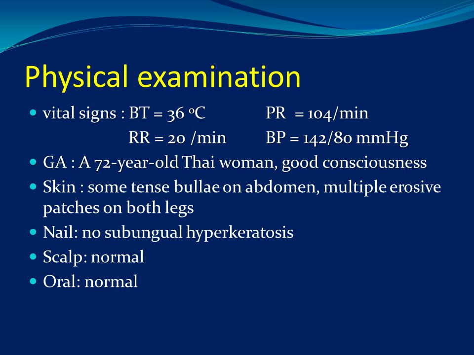 Physical examination vital signs : BT = 36 0C PR = 104/min
