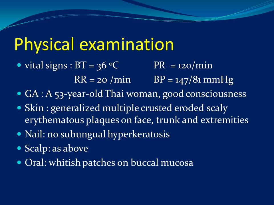 Physical examination vital signs : BT = 36 0C PR = 120/min