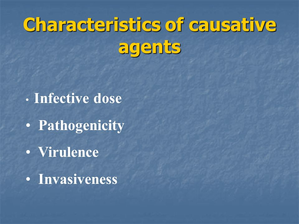 Characteristics of causative agents